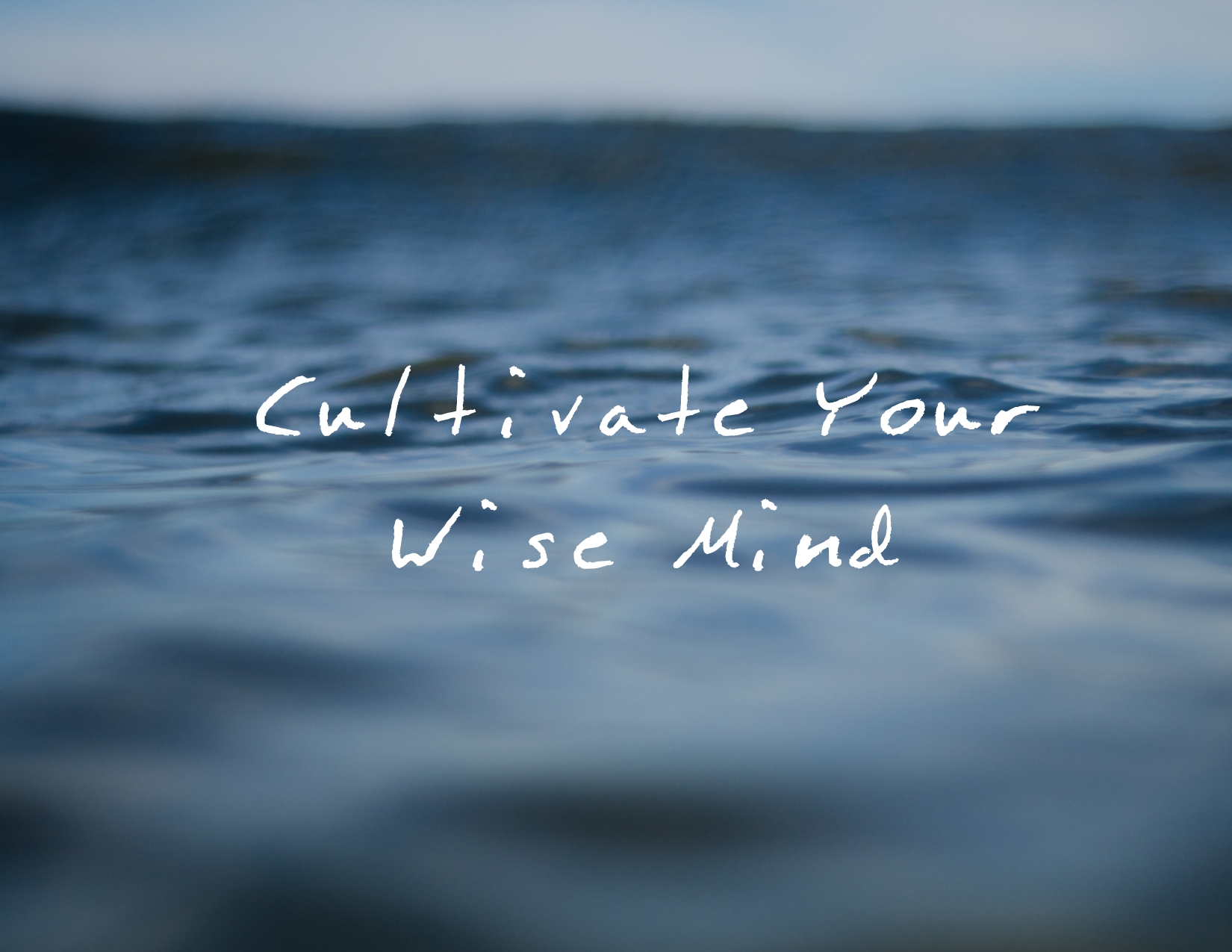 Cultivate Your Wise Mind